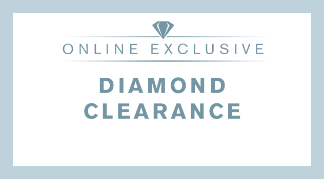 ONLINE EXCLUSIVE | DIAMOND CLEARANCE