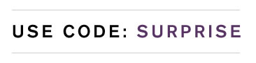 USE CODE: SURPRISE